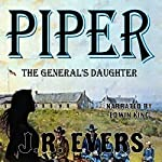 Piper: The General's Daughter | J.R. Evers