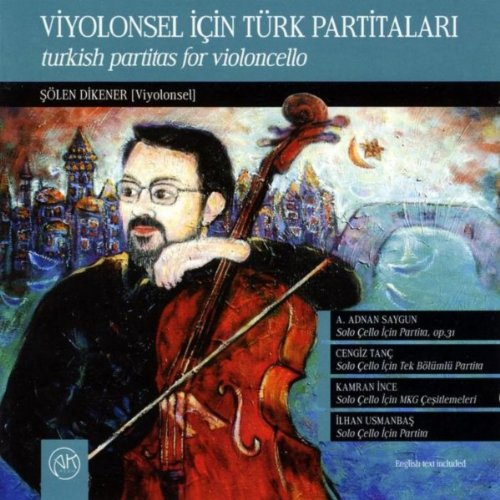 Partitas For Solo Violoncello By Turkish Composers ()