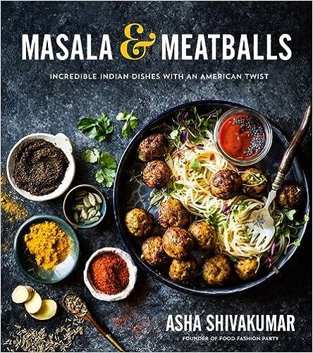 Free download pdf masala meatballs incredible indian dishes free download pdf masala meatballs incredible indian dishes with an american twist best seller mobibook213 forumfinder Choice Image