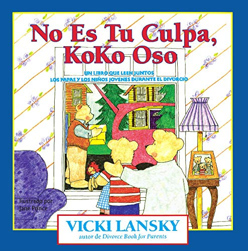 No Es Tu Culpa, Koko Oso: It's Not Your Fault, Koko Bear (Lansky, Vicki) (Spanish Edition)