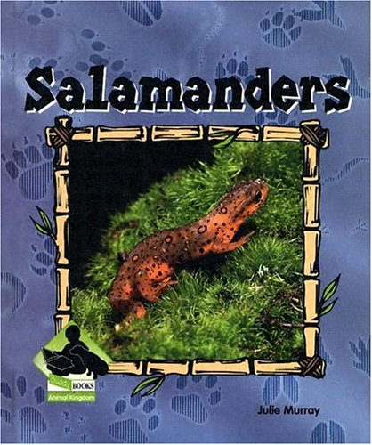 Salamanders (ANIMAL KINGDOM SET II) pdf
