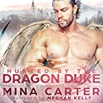 Hunted by the Dragon Duke: Dragon's Council, Book 1 | Mina Carter