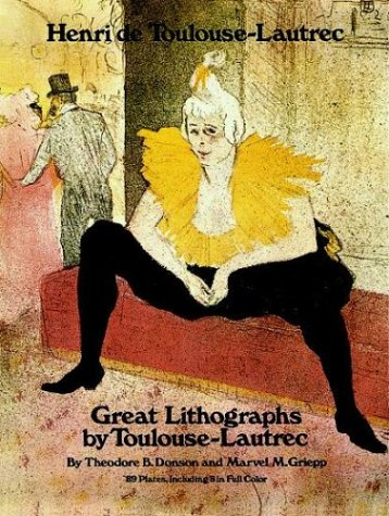 (Great Lithographs by Toulouse-Lautrec (Fine Art, History of Art Series))