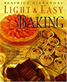 Beatrice Ojakanga Light and Easy Baking, Beatrice A. Ojakangas, 0517701340