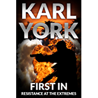 First In (Resistance At The Extremes) (Jim Thorn Pathfinder Thrillers Book 1)