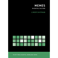 Memes in Digital Culture (MIT Press Essential Knowledge series)