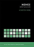 Memes in Digital Culture (The MIT Press Essential Knowledge series)