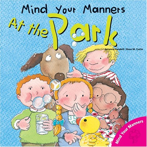 Mind Your Manners: At the Park (Mind Your Manners Series) ebook
