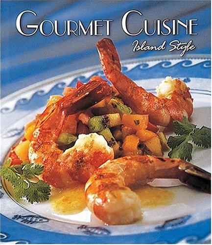 Gourmet Cuisine Island Style