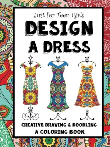 Design a Dress - Drawing & Coloring Book: 75 Creative Styles