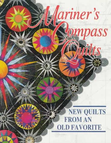 Mariner's Compass Quilts: New Quilts from an Old Favorite ()
