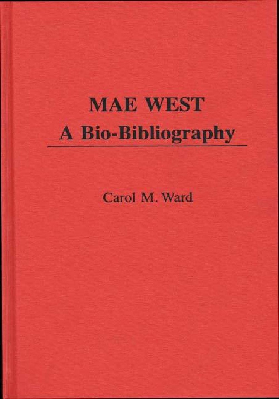 Mae West: A Bio-Bibliography (Popular Culture Bio-Bibliographies) by Greenwood