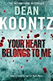 Your Heart Belongs to Me by Dean Koontz front cover