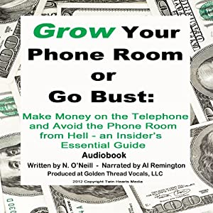 Grow Your Phone Room or Go Bust Audiobook