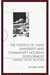 The Politics of Joint University and Community Housing Development: Cambridge, Boston, and Beyond Hardcover