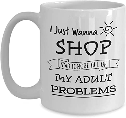 Amazon Com Gifts For People Who Love To Shop Lovers Coffee Mug Funny Birthday Christmas Ideas For Someone Women Men Who Like To Shop White Ceramic Cup Kitchen Dining