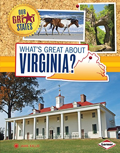 (What's Great about Virginia? (Our Great States))