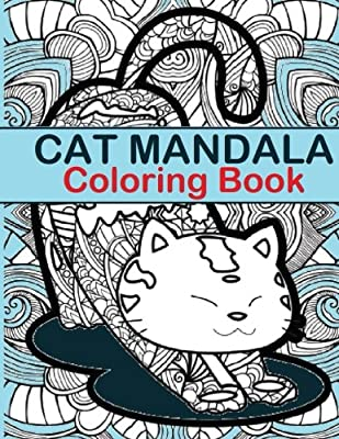 Cat Mandala Coloring Book: Cat Mandala Coloring Book fun for all Ages - Adults and Kids can Relax while coloring a combination of integrated Cats with Mandalas on full size large Coloring Pages