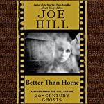 Better Than Home: A Short Story from '20th Century Ghosts' | Joe Hill