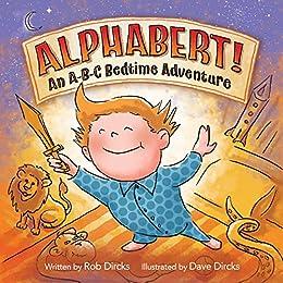 Alphabert! An A-B-C Bedtime Adventure by [Dircks, Rob]
