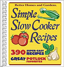 Simple Slow Cooker Recipes Better Homes Gardens Cooking