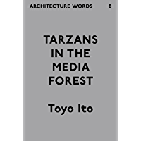 Architecture Words 8: Tarzans In The Media Forest