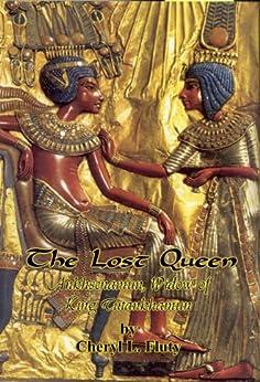 The Lost Queen: Ankhsenamun, Widow of King Tutankhamun (Sojourn in Egypt Book 3) by [Fluty, Cheryl]
