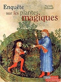 Enquête sur les plantes magiques par Bilimoff