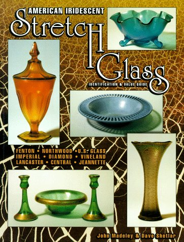 (American Iridescent Stretch Glass: Identification & Value Guide, Fenton, Northwood, U.S. Glass, Imperial, Diamond, Vineland, Lancaster, Central, Jeannette)