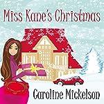 Miss Kane's Christmas: A Christmas Romantic Comedy | Caroline Mickelson