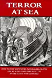 Terror at Sea: True Tales of Shipwrecks, Cannibalism, Pirates, Fire at Sea, and Other Dire Disasters in the 18th & 19th Centuries