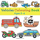Vehicles Colouring Book: On Land, Sea and in the Air (Ages 2-4)