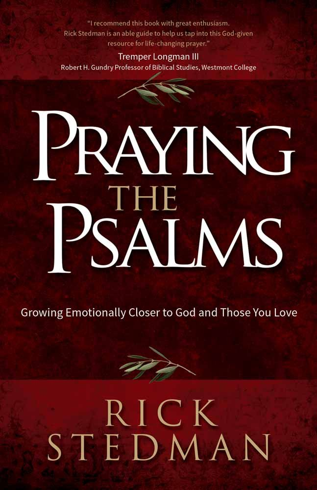 praying the psalms growing emotionally closer to god and those you rh amazon com Psalms King James Version Psalms and Proverbs
