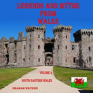 Legends and Myths from Wales: South-Eastern Wales Audiobook