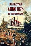 Anno 1076 - Die Schatten von Köln (Allgemeine Reihe. Bastei Lübbe Taschenbücher)