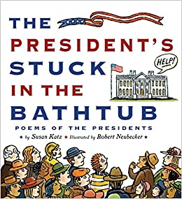 The President S Stuck In The Bathtub Poems About The Presidents