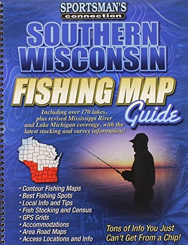 Southern Wisconsin Fishing Map Guide (Sportsman's Connection) Revised edition by Sportsman's Connectiopn (2002) Spiral-bound
