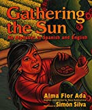 Gathering the Sun: An Alphabet In Spanish And English (Spanish Edition)