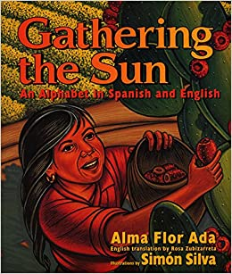 Gathering The Sun An Alphabet In Spanish And English Alma Flor Ada