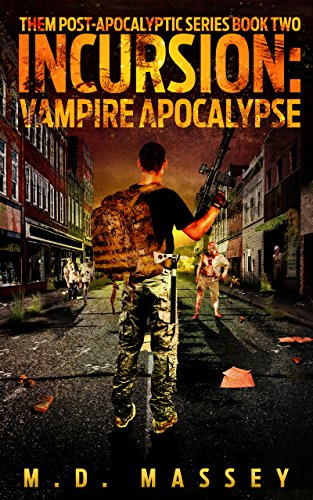 Incursion: Vampire Apocalypse (THEM Post-Apocalyptic Series Book 2) by [Massey, M.D.]