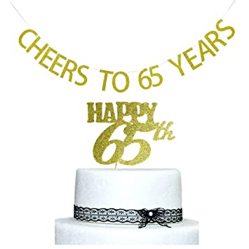 Cheers To 65 Years Banner And Happy 65th Cake Topper Gold Glitter For Birthday Wedding