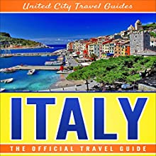 Italy: The Official Travel Guide Audiobook by Travel Guides United City Narrated by Bridger Conklin