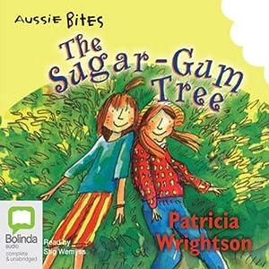 The Sugar-Gum Tree: Aussie Bites Audiobook