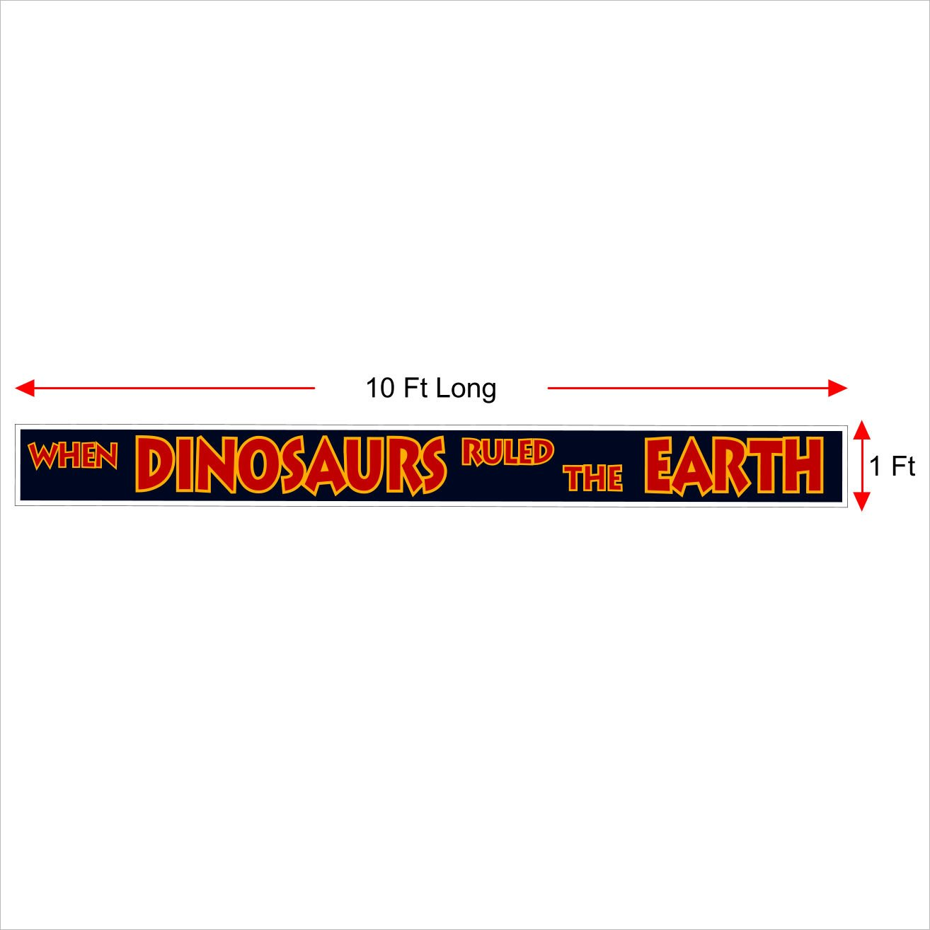"""Jurassic Park Banner Sign Replica Prop - Jurassic Park / World Movie Fan Props -Toys - Games - Shirts. 3 Sizes: 10 Ft , 20 Ft or 30 Ft :""""WHEN Dinosaurs RULED THE EARTH"""""""