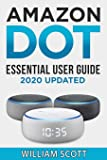 Echo Dot: Essential User Guide for all-new Amazon Echo Dot: Beginner to Pro in 60 Minutes