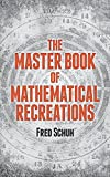 The Master Book of Mathematical Puzzles and Recreations (Dover Recreational Math)
