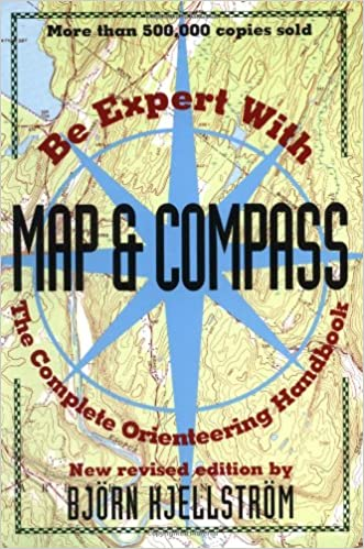 Be Expert with Map and Compass: The Complete Orienteering ...