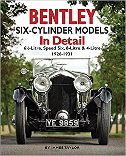Bentley Six Cylinder Models In Detail 6 1 2 Litre Speed Six 8