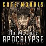 The McClane Apocalypse: Book Two | Kate Morris