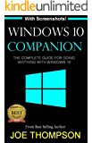 WINDOWS 10: WINDOWS 10 COMPANION: THE COMPLETE GUIDE FOR DOING ANYTHING WITH WINDOWS 10  (WINDOWS 10, WINDOWS 10 FOR DUMMIES, WINDOWS 10 MANUAL, WINDOWS ... WINDOWS 10 GUIDE) (MICROSOFT OFFICE)
